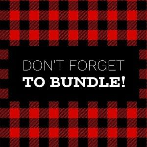 Other - Don't forget to bundle!!